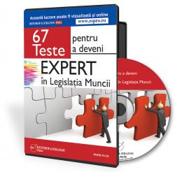 67 Teste grila rezolvate special pentru acreditarea ca Expert Legislatia Muncii