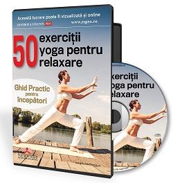 50 de exercitii yoga pentru relaxare. Ghid practic pentru incepatori
