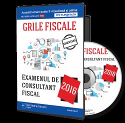 Grile fiscale pentru examenul de consultant fiscal 2016