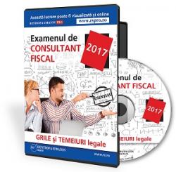 Consultant fiscal 2017 - Teste grila actualizate pentru examen