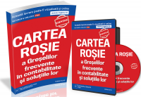 Cartea Rosie a Greselilor in Contabilitate si solutiile lor