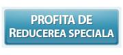 Profita de Reducerea Speciala