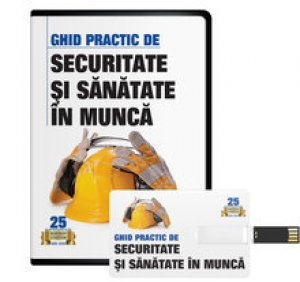 Ghid practic Securitate si sanatate in munca