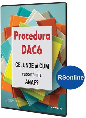 Procedura DAC6. CE, UNDE si CUM raportam la ANAF (varianta online)