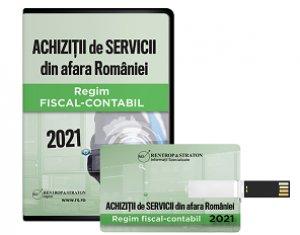 Achizitii de servicii din afara Romaniei. Regim fiscal-contabil 2021