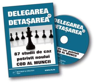 CD Delegarea si Detasarea in 87 Studii de Caz potrivit Noului COD al Muncii