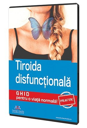 Tiroida disfunctionala. Ghid practic pentru o viata normala