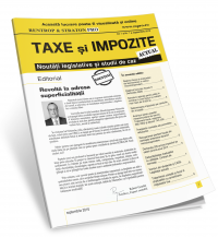 Publicatia Taxe si Impozite Actual. Noutati legislative si studii de caz.