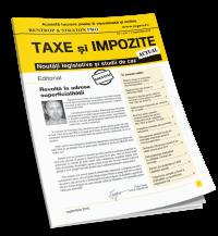 Revista Taxe si Impozite Actual. Noutati legislative si studii de caz.