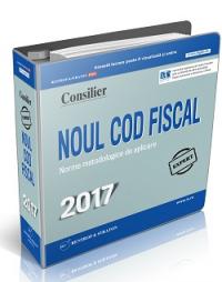 Noul Cod Fiscal 2017 si Normele de aplicare