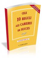 Cele 10 reguli ale unei cariere de succes