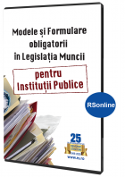 Modele si Formulare de Legislatia Muncii si Salarizare Obligatorii Pentru Institutiile Publice
