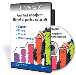 Ghid practic - Avantaje angajator. Beneficii pentru salariati. Sporuri, prime, premii si recompense