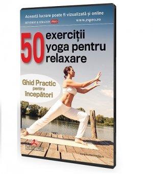 Totul Despre Yoga. Ghid Practic Pentru Incepatori