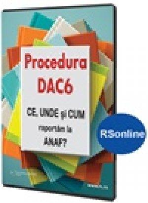 Procedura DAC6. CE, UNDE si CUM raportam la ANAF (format on-line, www.rsonline.ro)