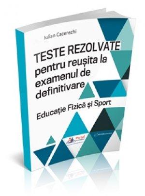 Teste rezolvate pentru reusita la examenul de definitivare - educatie fizica si sport