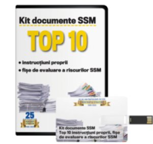 Kit documente SSM. TOP 10 instructiuni proprii si fise de evaluare a riscurilor SSM