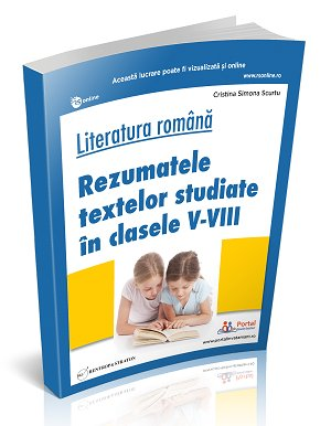 Rezumatele textelor studiate in clasele V-VIII