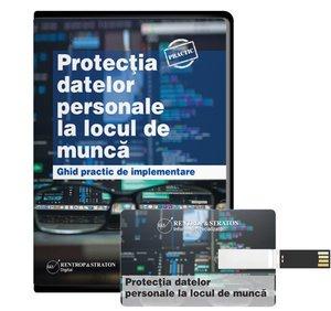 Protectia datelor personale la locul de munca. Ghid practic de implementare