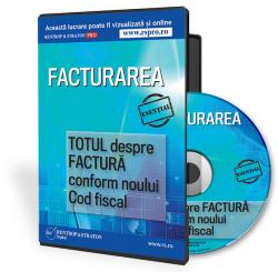 CD Facturarea. Totul despre factura conform noului Cod Fiscal