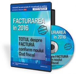 CD Facturarea in 2016. Totul despre factura conform noului Cod Fiscal