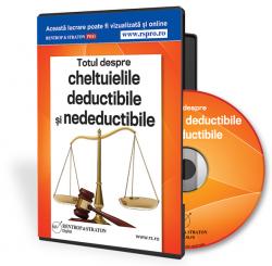Totul despre cheltuielile deductibile si nedeductibile - legislatia   comentata + 58 cazuri practice